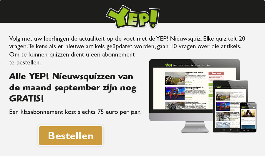Volg met uw leerlingen de actualiteit op de voet met de YEP! Nieuwsquiz. Elke quiz telt 20 vragen. Telkens als er nieuwe artikels geüpdatet worden, gaan 10 vragen over die artikels. Om te kunnen quizzen dient u een abonnement te bestellen. Alle YEP! Nieuwsquizzen van de maand september zijn nog GRATIS! Een klasabonnement kost slechts 75 euro per jaar.